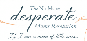 No More Desperate Moms Resolution