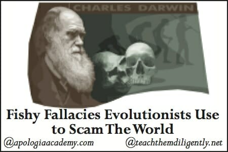 Fishy Fallacies Evolutionists Use To Scam The World