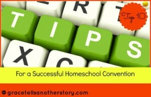 Top 10 Tips For a Successful Homeschool Convention Graphic