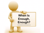When Is Enough?