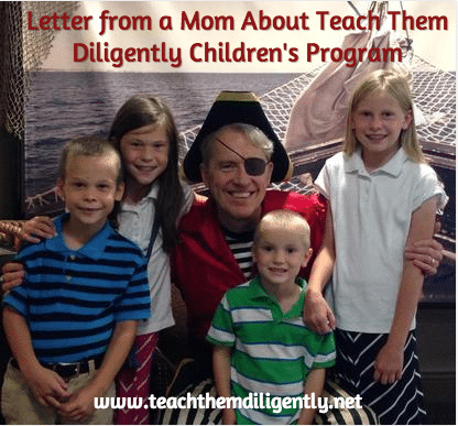 Letter from a mom about Teach Them Diligently Children's Program