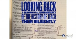 History of Teach Them Diligently